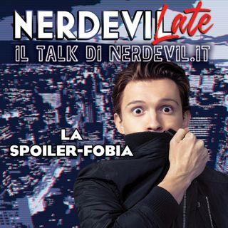Nerdevilate 09/05/19 - la Spoiler-Fobia
