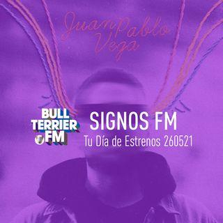 SignosFM #TuDíaDeEstrenos 4ta Semana de mayo