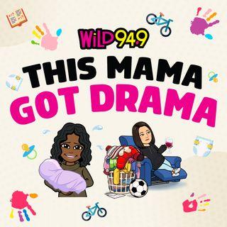This Mama Got Drama