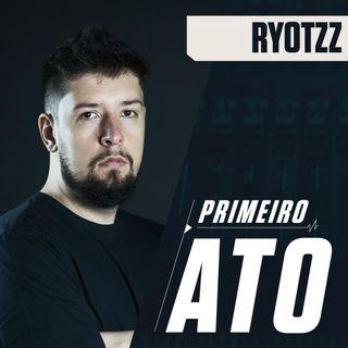 Primeiro Ato #24 // ryotzz e a busca da NOORG 2.0 por uma casa