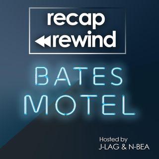 Bates Motel  // Recap Rewind Podcast //