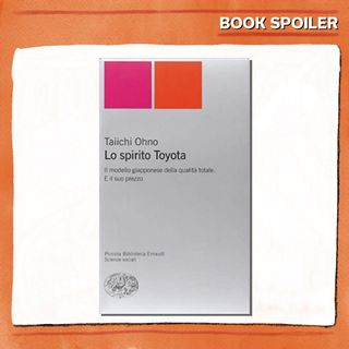 Ep. 01 - Fabbrica a sei zeri, fatturati a molti zeri. Parola di Toyota. - di e con Michele Franzese - Book Spoiler - Management