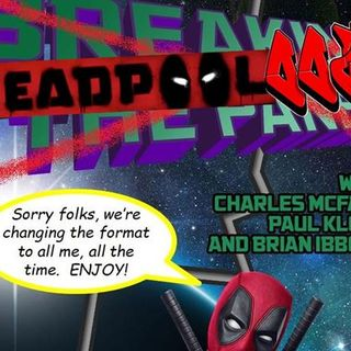 BtP - Ep XLDP - Deadpoolooza (Two Avacadoes Banging)