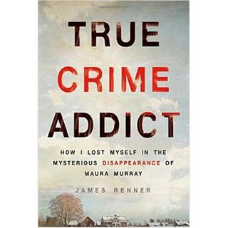 TRUE CRIME ADDICT-James Renner