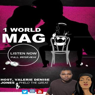 1 World Magazine (Full Interview) - Hosted by Valerie Denise Jones and Phelo the Great