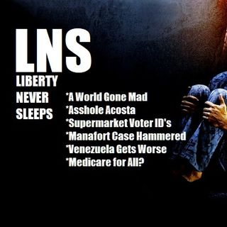 Liberty Never Sleeps 08/02/18 Show