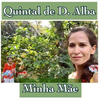 Quintal de D. Alba - Minha Mãe