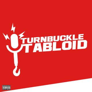 Turnbuckle Tabloid-Episode 129 | For the Love of Podcasting