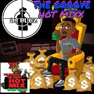 THE GROOVE HOT MIXX PODCAST RADIO WIT DJ BUGZ N THE MORNING