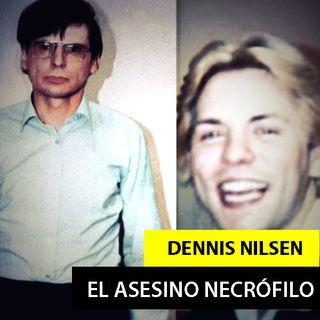 DENNIS NILSEN - EL ASESINO DE MOSWELL HILL