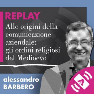"""02 > Alessandro BARBERO 2016 """"Alle origini della comunicazione aziendale: gli ordini religiosi del Medioevo"""""""