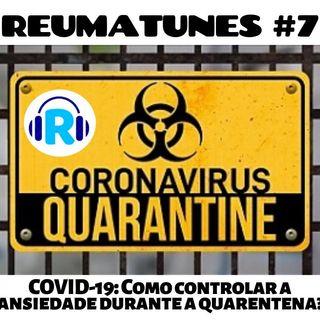 Covid-19: como controlar a Ansiedade durante a Quarentena?