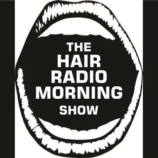 The Hair Radio Morning Show #236  Thursday, July 7th, 2016