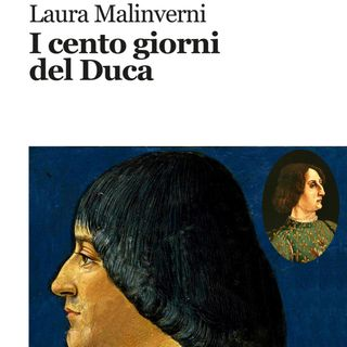 """Laura Malinverni """"I cento giorni del Duca"""""""