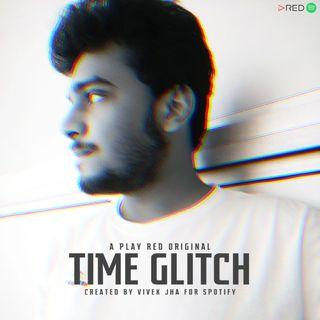 Time Glitch