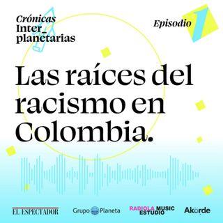 ¿Por qué Colombia es un país racista?