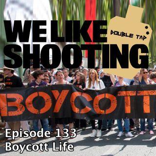 WLS Double Tap 133 - Boycott Life