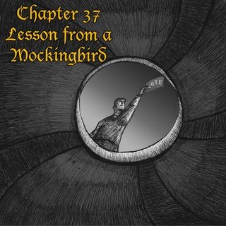 Chapter 37: Lesson from a Mockingbird