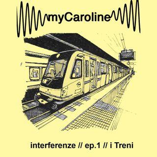interferenze // ep.1 // i Treni