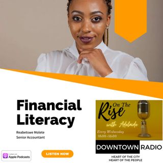 On The Rise With Adelaide - Episode 2: Money Matters - Credit Score, The Importance of Saving