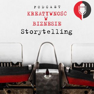 Napisz swoją opowieść. Storytelling w biznesie. #5