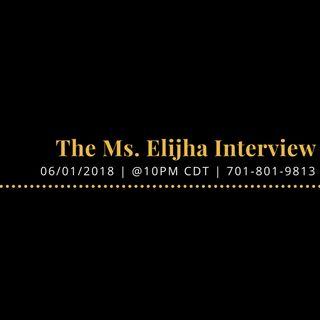 The Ms.Elijha Interview.