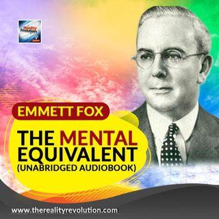 The Mental Equivalent By Emmet Fox (Unabridged Audiobook)