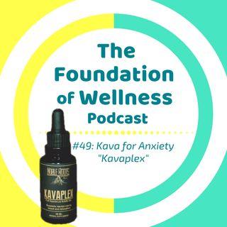 #49: Kava for Anxiety, Mystery Illness & Neurotoxicity, Kavaplex w/ Cameron George