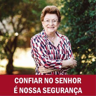 Confiar no Senhor é nossa segurança // Pra. Suely Bezerra
