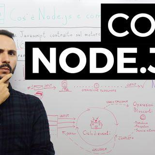 Cos'è Node.JS e come funziona [SPIEGONE DEL MESE]