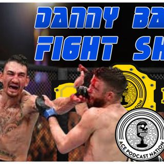 JACK ' THE STONE ' MASON | MAX HOLLOWAY ALL TIME GREAT PERFORMANCE | DANNY BATTEN FIGHT SHOW #58