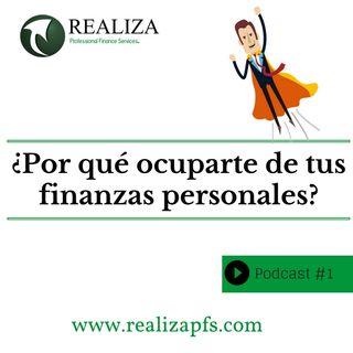 ¿Por qué ocuparte de tus finanzas personales?. #Realiza tus sueños financieros. David Del Río