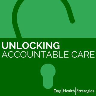 Unlocking Accountable Care: Beyond the Buzzwords with Dr. John Sargent