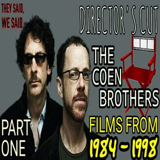 Director's Cut E13- The Coen Brothers Part 1