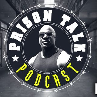 Prison Talk Podcast 1.3