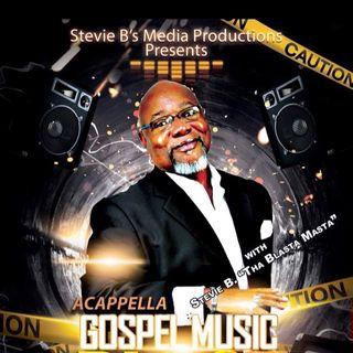 Stevie B. A Cappella Gospel Music Blast - (Episode 229)