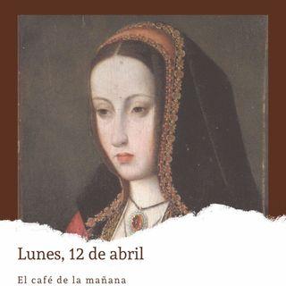 Lunes, 12 de abril. Muere en Tordesillas Juana I de Castilla