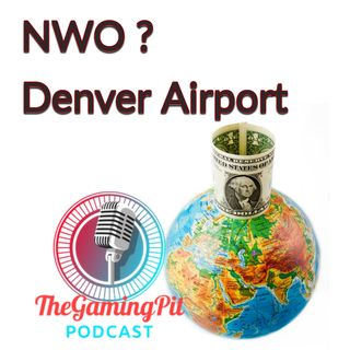 #010 - The New World Order, Is Denver Airport Their Headquarters? (BLUECIFER)