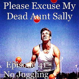 Episode 41 - No Juggling