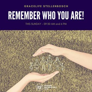 Remember Who You Are - Part 3