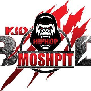 """Episode 1 - Kid Bode"""" Hip Hop Moshpit """""""