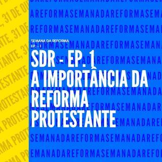 SDR EP. 1 - A IMPORTÂNCIA DA REFORMA