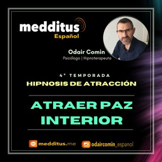 #91 Hipnosis para Atraer la Paz Interior | Hipnosis de Atracción | Odair Comin