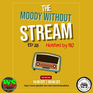 The Moody Without Music Stream EP28 - War Stories Radio Live