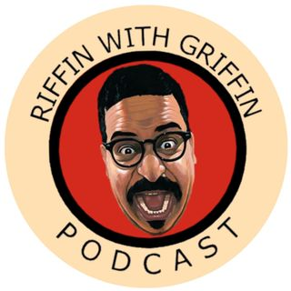 R.I.P Jeff Scott, Capitol, Social Media, Homeless and  More: Riffin With Griffin (live)