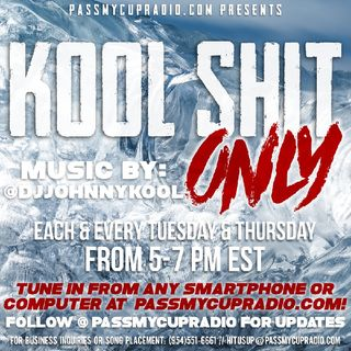 Kool Shit Only 9/22/20