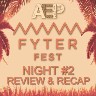 AEW Fyter Fest Night #2 REVIEW - All Elite Podcast - Episode #91