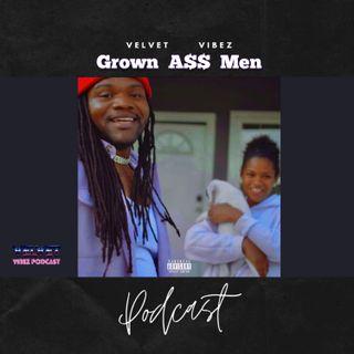 Velvet Vibez Podcast Episode 127 Grown A$$ Men W  @CwillTooIll & @caffeine_papi