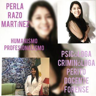 Entrevista Perla Razo Martínez. Psicológa Forense, Docente y más.