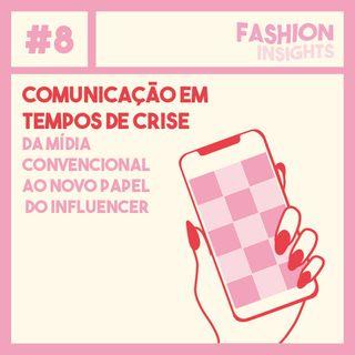 #8 Comunicação em tempos de crise:  da mídia convencional ao novo papel do influencer